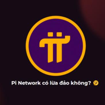 Pi Network là gì? Pi Network có lừa đảo không?
