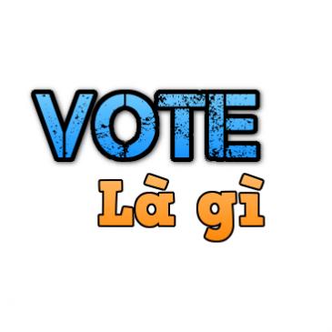 Vote Là Gì? Ý Nghĩa Của Từ Vote rên mạng xã hội Facebook