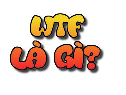 wtf là gì?