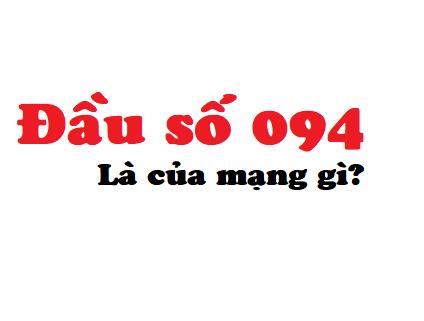 Đầu số 094 là mạng gì?